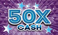 50x Cash
